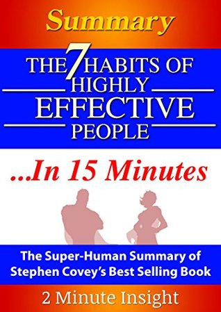 The 7 Habits of Highly Effective PeopleIn 15 Minutes - The Super
