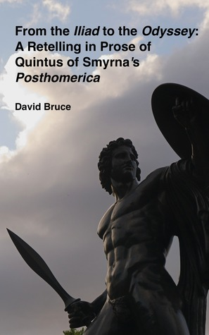Read Books From the Iliad to the Odyssey: A Retelling in Prose of Quintus of Smyrna's Posthomerica Online