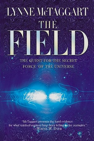 Read Books The Field: The Quest for the Secret Force of the Universe Online
