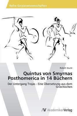 Read Books Quintus Von Smyrnas Posthomerica in 14 Buchern Online