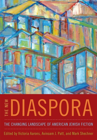 Read Books The New Diaspora: The Changing Landscape of American Jewish Fiction Online