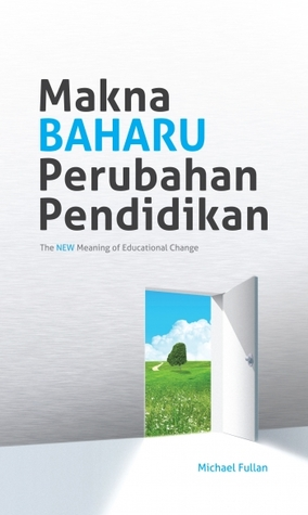 The New Meaning of Educational Change by Michael Fullan