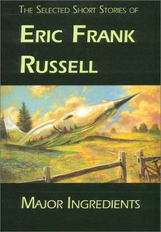 Read Books Major Ingredients: The Selected Short Stories of Eric Frank Russell Online