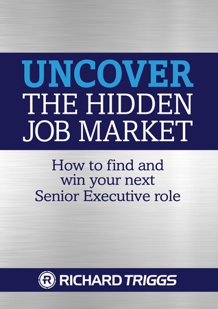 Uncover the Hidden Job Market How to Find and Win Your next Senior