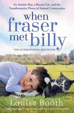 When Fraser Met Billy An Autistic Boy, a Rescue Cat, and the