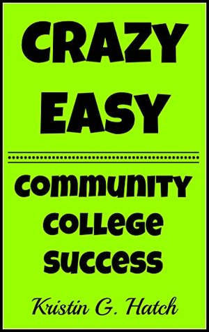 Community College Success 101 21 Crazy Easy Tips for Success at - college success tips
