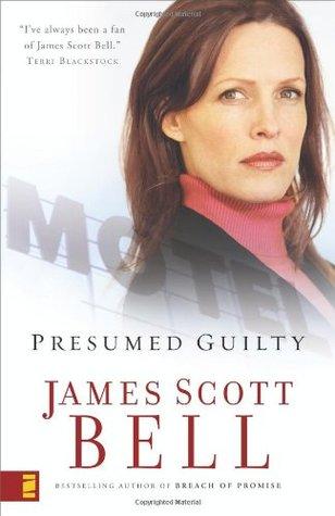 Presumed Guilty by James Scott Bell - presumed guilty book