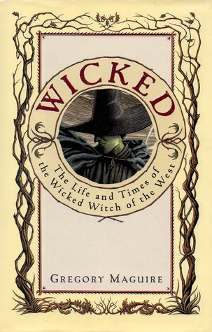 Read Books Wicked: The Life and Times of the Wicked Witch of the West (The Wicked Years, #1) Online