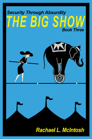 Read Books Security Through Absurdity: The Big Show Online