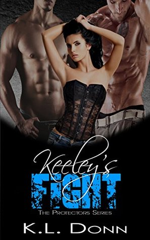 Read Books Keeley's Fight (The Protectors #1) Online
