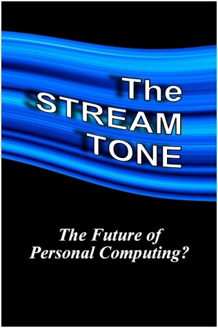 Read Books The STREAM TONE: The Future of Personal Computing? Online