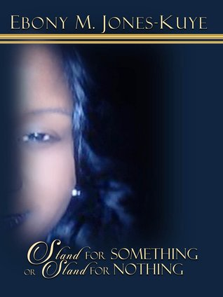 Read Books Stand For Something OR Stand For Nothing: A Story Of How A Mother And Daughter Fought One Of The Richest Men In The World Online
