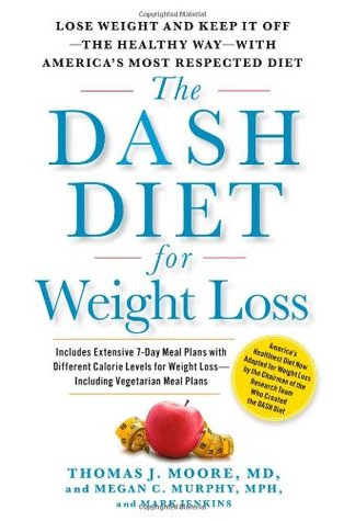 The DASH Diet for Weight Loss Lose Weight and Keep It Off--the