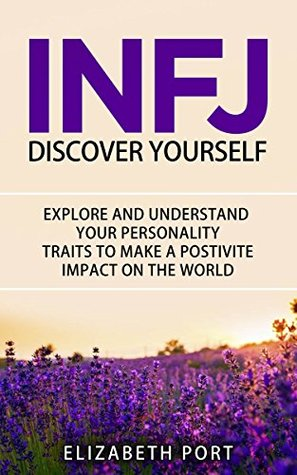 INFJ Personality Discover Yourself Explore and Understand Your