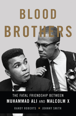 Read Books Blood Brothers: The Fatal Friendship Between Muhammad Ali and Malcolm X Online