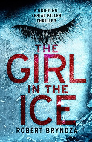 Read Books The Girl in the Ice (Detective Erika Foster, #1) Online