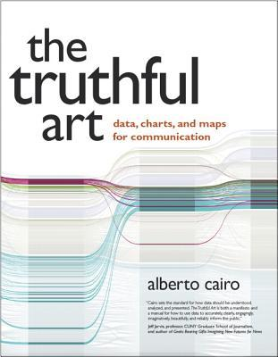 The Truthful Art Data, Charts, and Maps for Communication by
