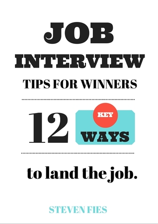 Job Interview Tips For Winners 12 Key Ways To Land The Job by