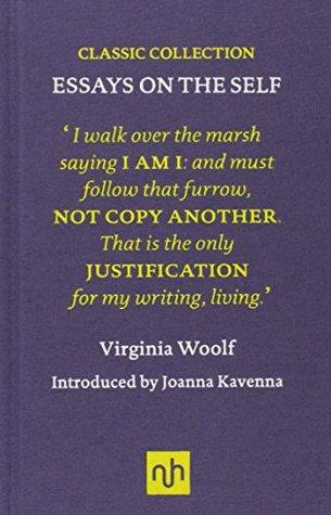 Virginia Woolf Essays on the Self by Virginia Woolf