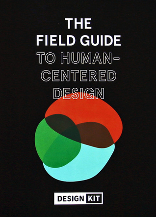 The Field Guide to Human-Centered Design by IDEOorg