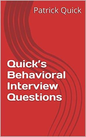Quick\u0027s Behavioral Interview Questions by Patrick Quick