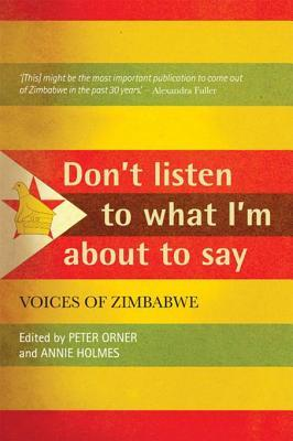 Read Books Don't Listen to What I'm about to Say: Voices of Zimbabwe Online