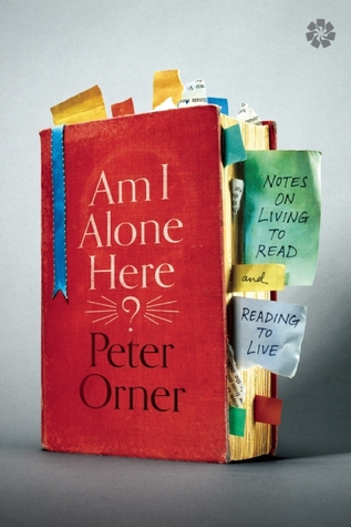 Read Books Am I Alone Here?: Notes on Living to Read and Reading to Live Online