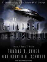 Read Books The Children of Roswell: A Seven-Decade Legacy of Fear, Intimidation, and Cover-Ups Online