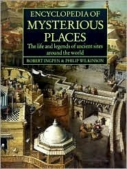 Read Books Encyclopedia of Mysterious Places: The Life and Legends of Ancient Sites Around the World Online