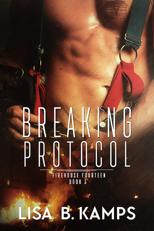 Read Books Breaking Protocol (Firehouse Fourteen, #3) Online