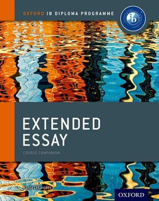 Extended Essay Course Book Oxford IB Diploma Programme by Kosta