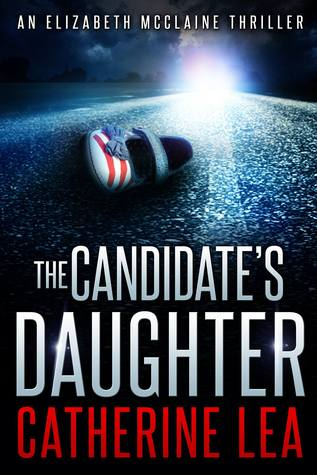 Read Books The Candidate's Daughter (Elizabeth McClaine, #1) Online