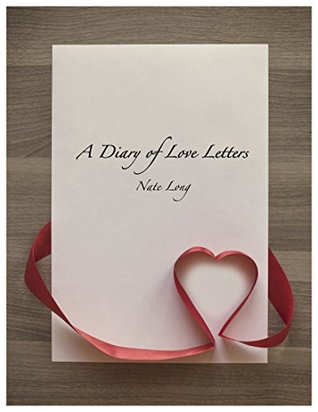 A Diary of Love Letters by Nate Long - love letters