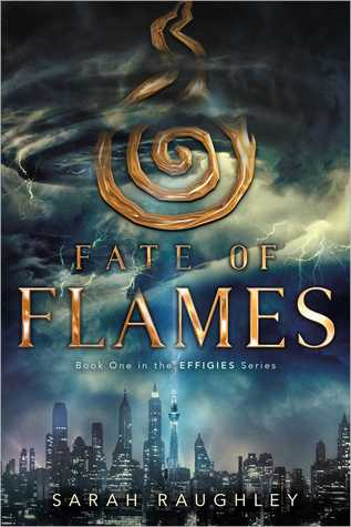Fate of Flames (Effigies, #1)