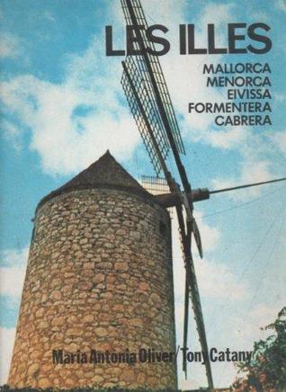 Read Books Les Illes. Mallorca, Menorca, Eivissa, Formentera, Cabrera. Online