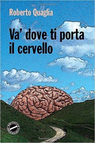 Read Books Va' dove ti porta il cervello Online