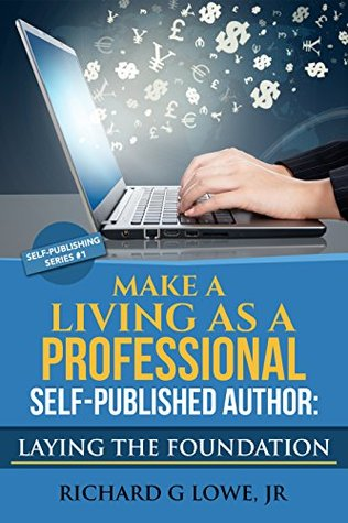 Make a Living as a Professional Self-Published Author Laying the - self published author
