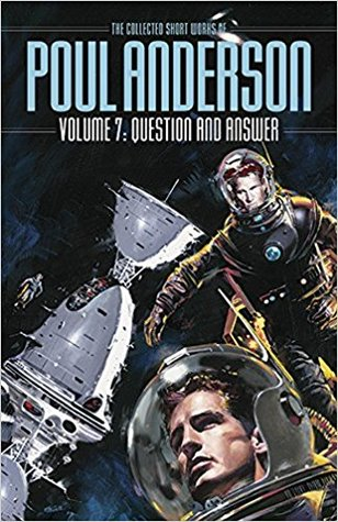 Read Books Question and Answer:  The Collected Short Works of Poul Anderson, Volume 7 Online