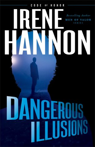 Read Books Dangerous Illusions (Code of Honor, #1) Online