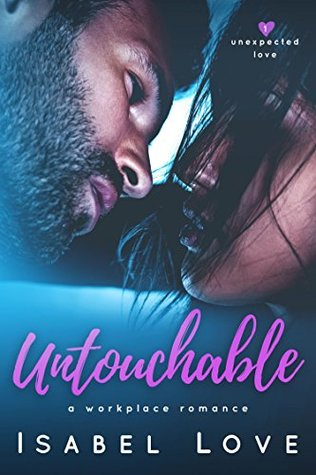 Untouchable (Unexpected Love, #1)