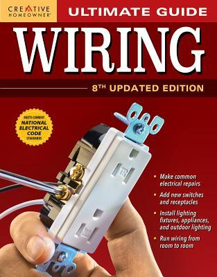 Ultimate Guide Wiring, 8th Ed Plan, Design, Build by Editors of