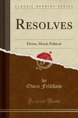 Read Books Resolves: Divine, Moral, Political (Classic Reprint) Online
