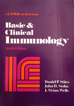 Basic And Clinical Immunology by Daniel P Stites