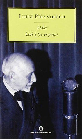 Read Books Liolà - Così è (se vi pare) Online
