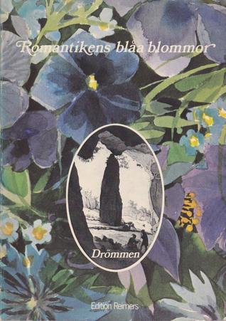 Read Books Romantikens blåa blommor : drömmen om den blå blomman. De romantiska manifesten. En bok om och av Wilhelm Heinrich Wackenroder, Ludwig Tieck, Friedrich von Hardenberg (Novalis) Online
