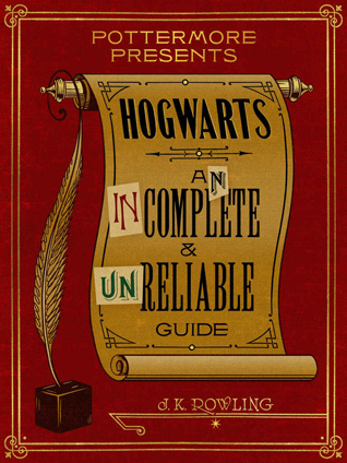 Read Books Hogwarts: An Incomplete and Unreliable Guide (Pottermore Presents, #3) Online