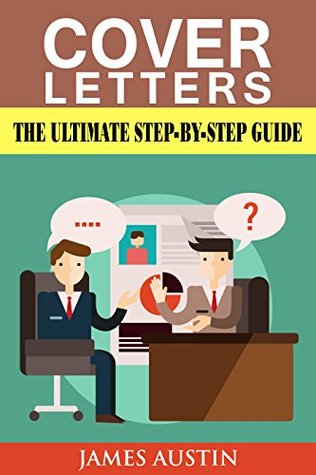 Cover Letters The Ultimate Step-by-Step Guide to Writing a