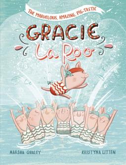 Read Books The Marvelous, Amazing, Pig-Tastic Gracie Laroo! (Gracie Laroo) Online
