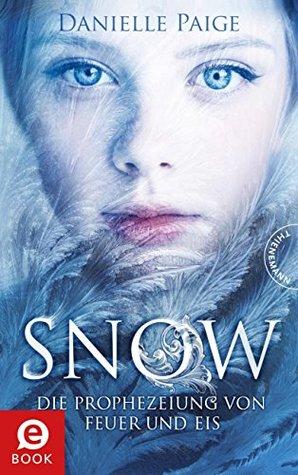 Read Books Snow: Die Prophezeiung von Feuer und Eis (Stealing Snow, #1) Online