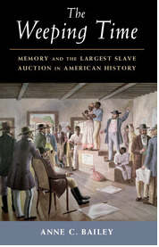 Read Books The Weeping Time: Memory and the Largest Slave Auction in American History Online